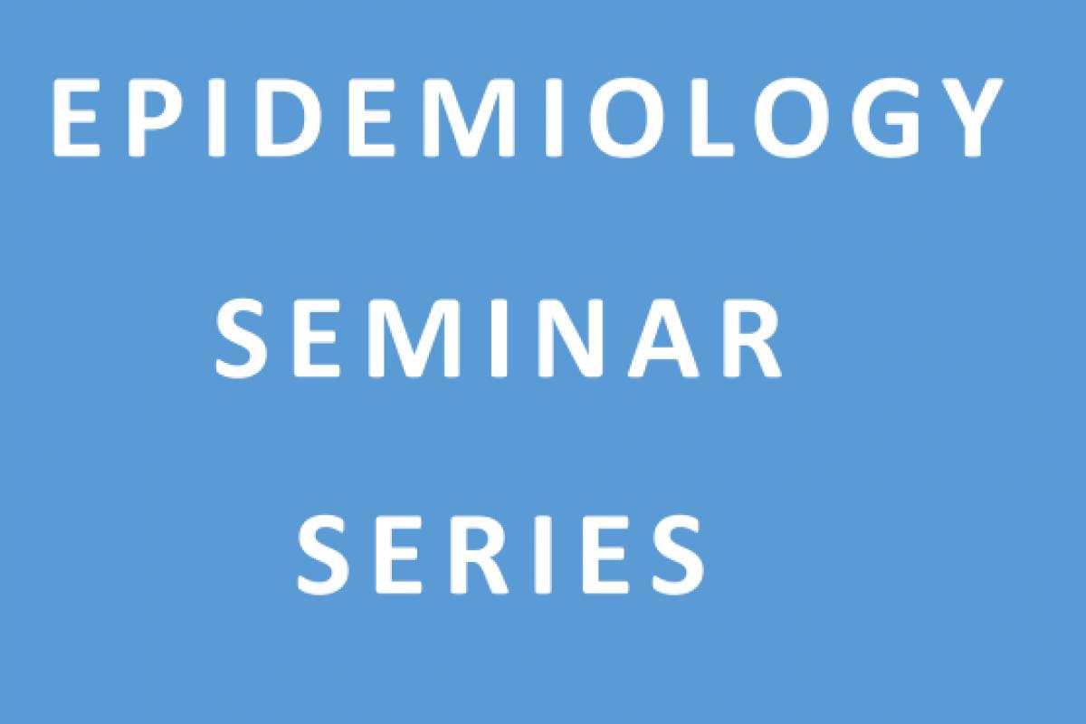 "image with ""Epidemiology Seminar Series"" written on it"